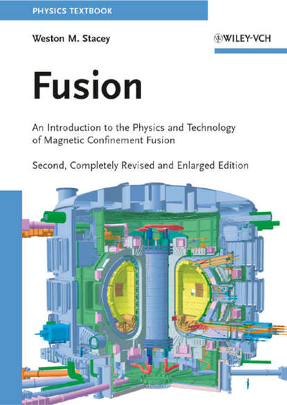 Weston Stacey M. Fusion. An Introduction to the Physics and Technology of Magnetic Confinement Fusion declan diver plasma formulary for physics astronomy and technology