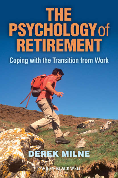Derek Milne The Psychology of Retirement. Coping with the Transition from Work стинг sting the best of 25 years