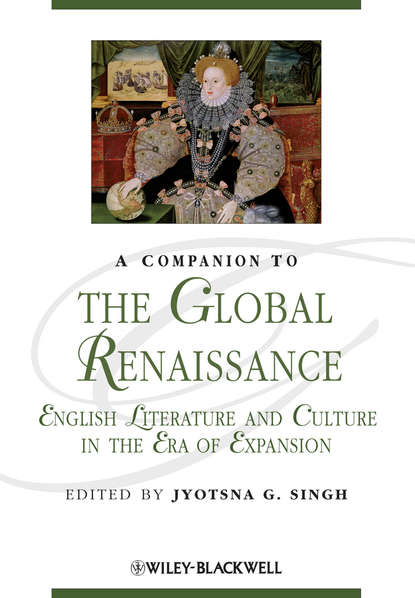 Jyotsna Singh G. A Companion to the Global Renaissance. English Literature and Culture in the Era of Expansion недорого