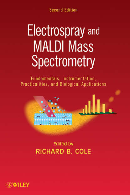 Richard Cole B. Electrospray and MALDI Mass Spectrometry. Fundamentals, Instrumentation, Practicalities, and Biological Applications ingvar eidhammer computational and statistical methods for protein quantification by mass spectrometry