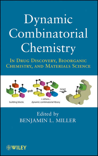 Benjamin Miller L. Dynamic Combinatorial Chemistry. In Drug Discovery, Bioorganic Chemistry, and Materials Science bing yan analysis and purification methods in combinatorial chemistry