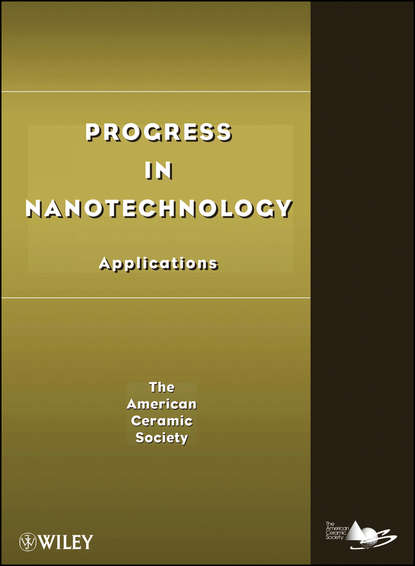 The American Ceramics Society Progress in Nanotechnology. Applications proceedings of the liverpool literary and philosophical society volume 30