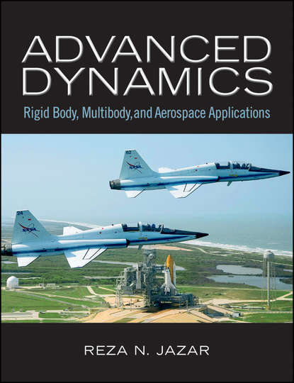 Reza Jazar N. Advanced Dynamics. Rigid Body, Multibody, and Aerospace Applications cho w s to engineering dynamics