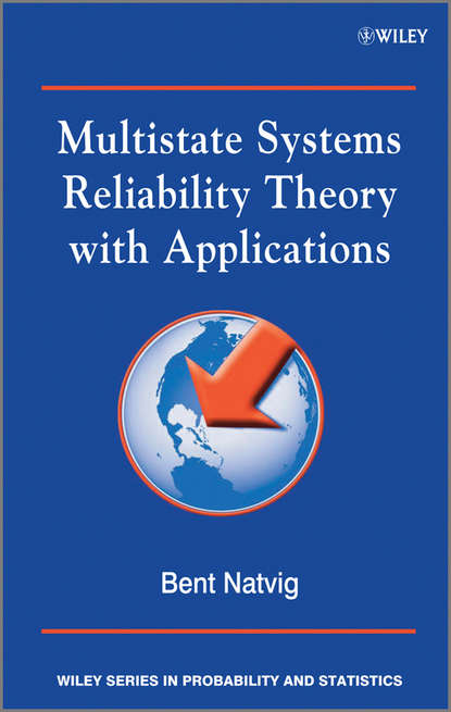 Bent Natvig Multistate Systems Reliability Theory with Applications system reliability assessment of corroded pipelines
