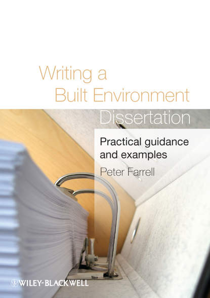 Peter Farrell Writing a Built Environment Dissertation. Practical Guidance and Examples thomas green a dissertation on enthusiasm