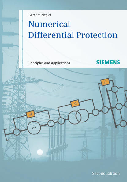 Gerhard Ziegler Numerical Differential Protection. Principles and Applications design of a differential protection scheme