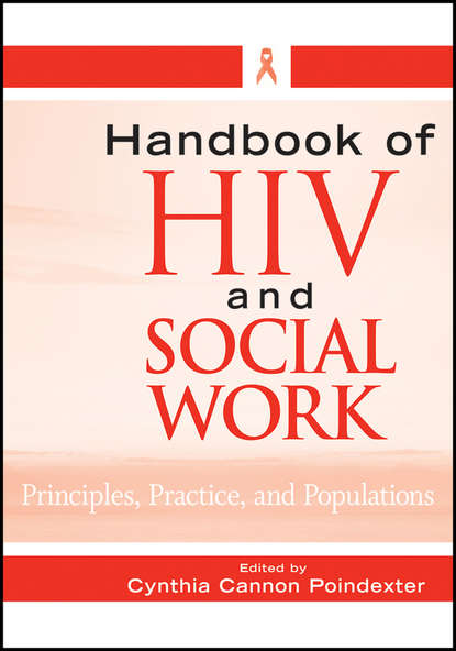 Cynthia Poindexter Cannon Handbook of HIV and Social Work. Principles, Practice, and Populations конфеты hiv twizzlers 198g