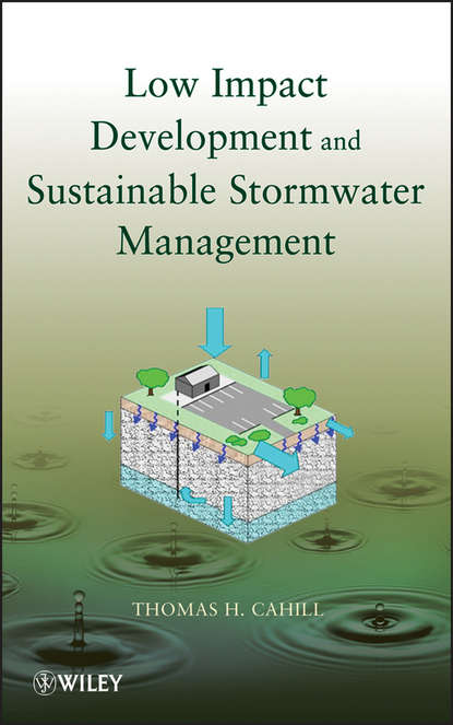 Thomas Cahill H. Low Impact Development and Sustainable Stormwater Management недорого