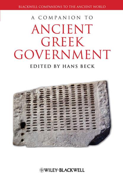 Hans Beck A Companion to Ancient Greek Government hans beck a companion to ancient greek government
