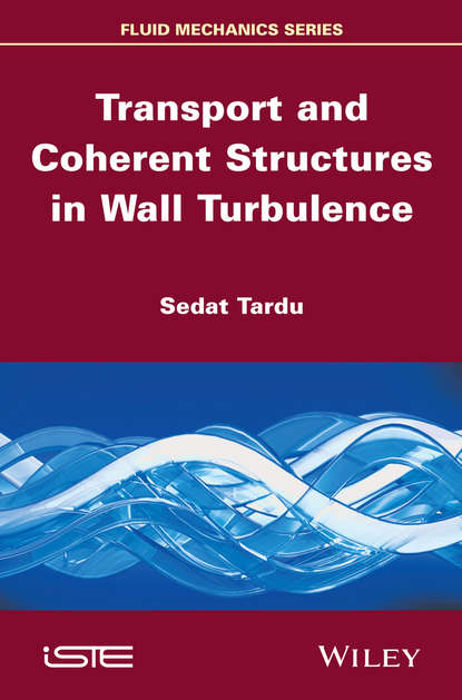 Sedat Tardu Transport and Coherent Structures in Wall Turbulence the man in the wall