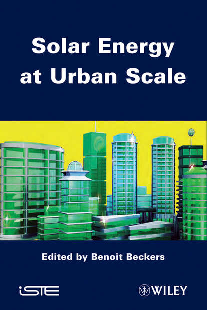 Benoit Beckers Solar Energy at Urban Scale