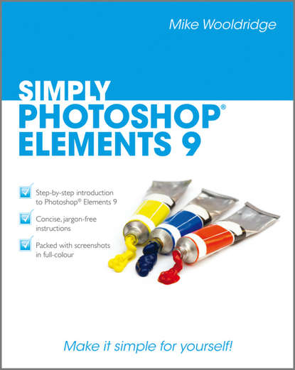Mike Wooldridge Simply Photoshop Elements 9 agi team creative photoshop elements 9 digital classroom isbn 9781118017982