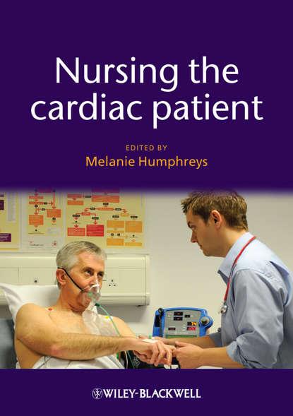 Фото - Melanie Humphreys Nursing the Cardiac Patient tom kenny the nuts and bolts of cardiac pacing