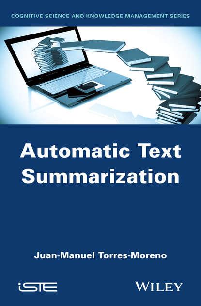 Juan-Manuel Torres-Moreno Automatic Text Summarization juan manuel torres moreno automatic text summarization