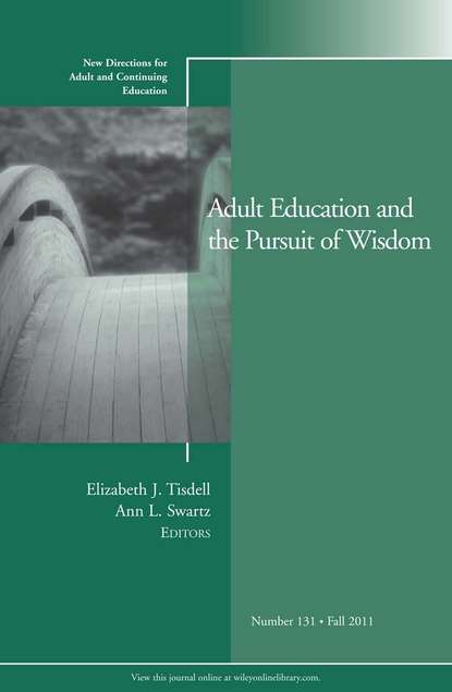 Tisdell Elizabeth J. Adult Education and the Pursuit of Wisdom. New Directions for Adult and Continuing Education, Number 131 linking adult education and formal schooling in tanzania