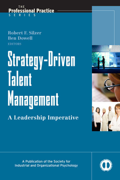 Dowell Ben E. Strategy-Driven Talent Management. A Leadership Imperative david berke developing leadership talent