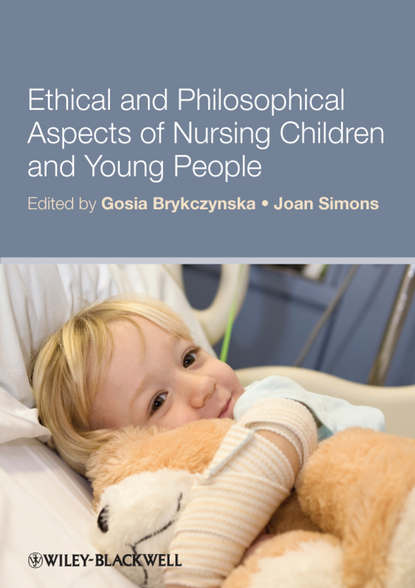 Brykczynska Gosia M. Ethical and Philosophical Aspects of Nursing Children and Young People brykczynska gosia m ethical and philosophical aspects of nursing children and young people