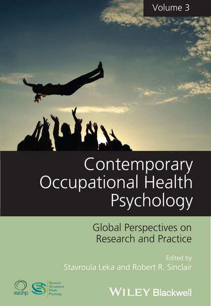 Leka Stavroula Contemporary Occupational Health Psychology. Global Perspectives on Research and Practice, Volume 3 lori brown diprete foundations for global health practice