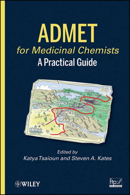 Фото - Tsaioun Katya ADMET for Medicinal Chemists. A Practical Guide tsaioun katya admet for medicinal chemists a practical guide