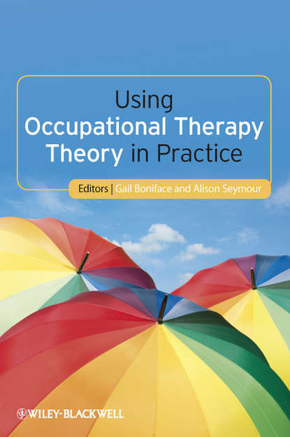 Boniface Gail Using Occupational Therapy Theory in Practice goodacre lynne rheumatology practice in occupational therapy promoting lifestyle management