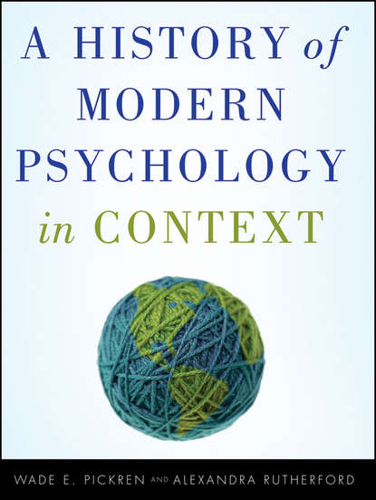 Pickren Wade A History of Modern Psychology in Context william wotherspoon ireland the blot upon the brain studies in history and psychology