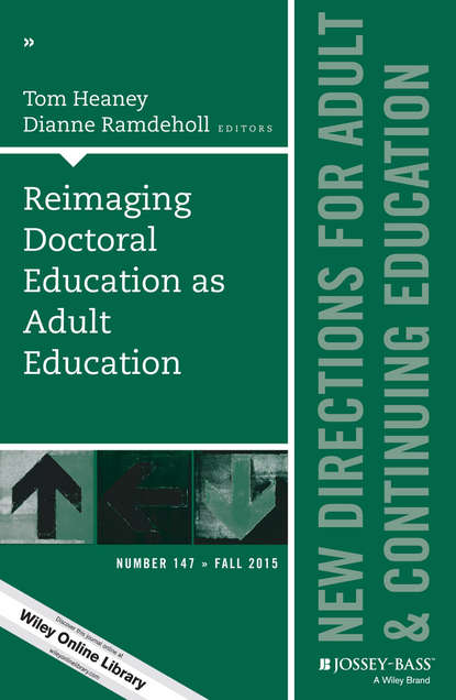 Фото - Ramdeholl Dianne Reimaging Doctoral Education as Adult Education. New Directions for Adult and Continuing Education, Number 147 marilyn byrd y spirituality in the workplace a philosophical and social justice perspective new directions for adult and continuing education number 152