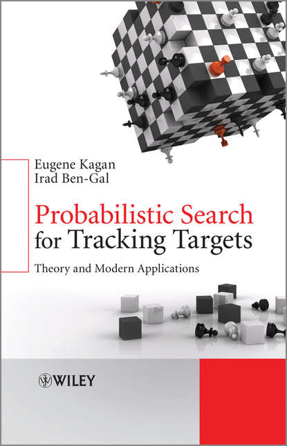 Kagan Eugene Probabilistic Search for Tracking Targets. Theory and Modern Applications недорого
