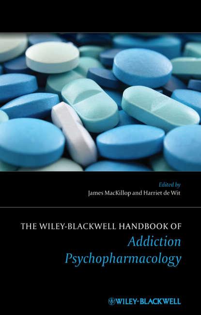 MACKILLOP JAMES The Wiley-Blackwell Handbook of Addiction Psychopharmacology jeffrey kleinberg l the wiley blackwell handbook of group psychotherapy