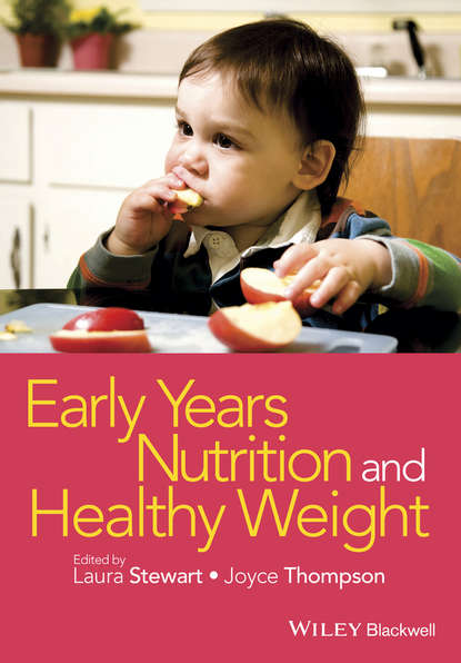 Фото - Stewart Heon Laura Early Years Nutrition and Healthy Weight kathleen mccartney the blackwell handbook of early childhood development