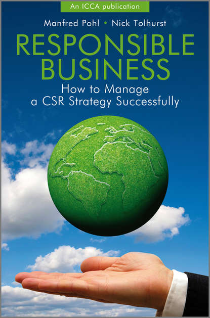 Tolhurst Nick Responsible Business. How to Manage a CSR Strategy Successfully