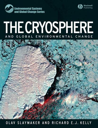 Slaymaker Olav The Cryosphere and Global Environmental Change anilla cherian energy and global climate change bridging the sustainable development divide