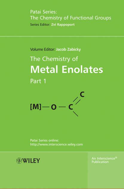 Rappoport Zvi The Chemistry of Metal Enolates, 2 Volume Set michael lappert metal amide chemistry