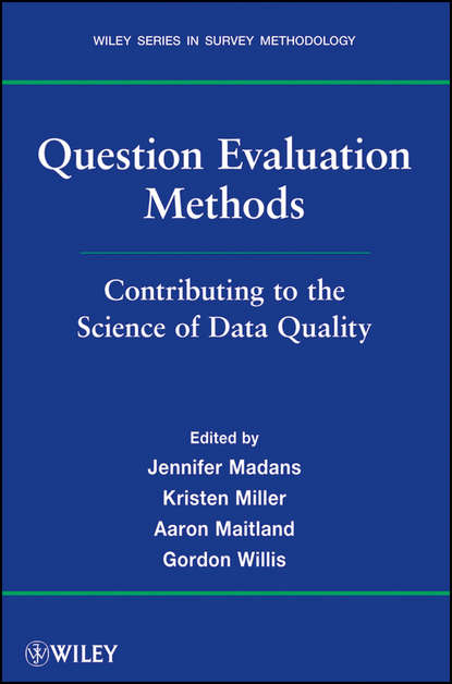 Jennifer Madans Question Evaluation Methods. Contributing to the Science of Data Quality methods of microleakage evaluation on the horizon