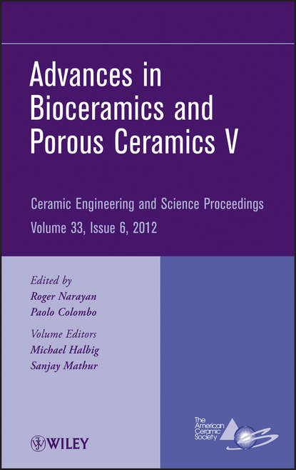 Группа авторов Advances in Bioceramics and Porous Ceramics V группа авторов advances in bioceramics and porous ceramics vi
