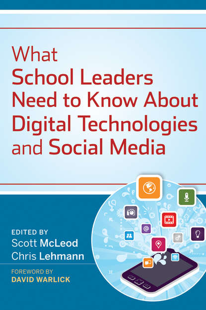 Scott McLeod What School Leaders Need to Know About Digital Technologies and Social Media отсутствует models of letters for the use of schools and private students