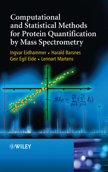Ingvar Eidhammer Computational and Statistical Methods for Protein Quantification by Mass Spectrometry ingvar eidhammer computational and statistical methods for protein quantification by mass spectrometry