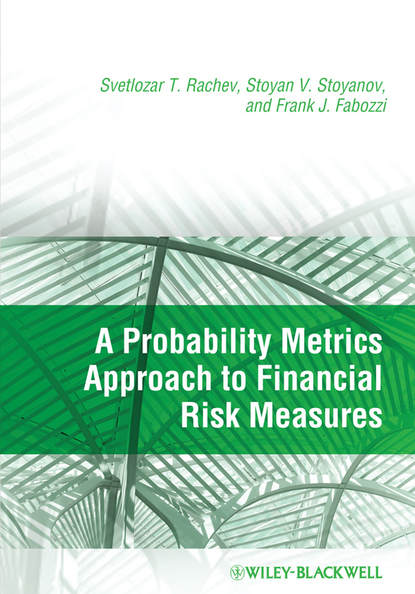 Frank J. Fabozzi A Probability Metrics Approach to Financial Risk Measures marvin rausand risk assessment theory methods and applications