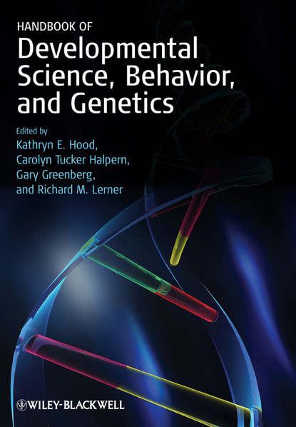 Gary Greenberg Handbook of Developmental Science, Behavior, and Genetics ulrich mueller handbook of child psychology and developmental science cognitive processes