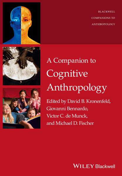 Giovanni Bennardo A Companion to Cognitive Anthropology kristen miller cognitive interviewing methodology