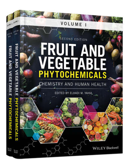 Elhadi Yahia M. Fruit and Vegetable Phytochemicals. Chemistry and Human Health, 2 Volumes howard luke r analysis of antioxidant rich phytochemicals