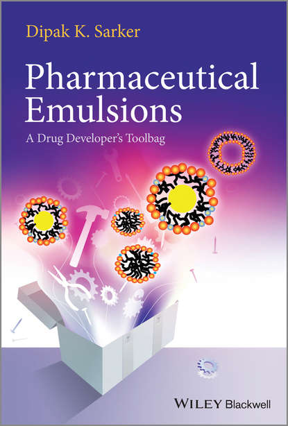 Dipak Kumar Sarker Pharmaceutical Emulsions. A Drug Developer's Toolbag cactus mucilage as pharmaceutical excipient