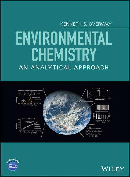 Kenneth S. Overway Environmental Chemistry группа авторов elements of environmental chemistry