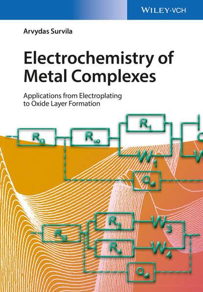 Arvydas Survila Electrochemistry of Metal Complexes arvydas survila electrochemistry of metal complexes