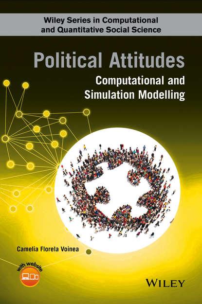 Camelia Florela Voinea Political Attitudes camelia voinea florela political attitudes computational and simulation modelling