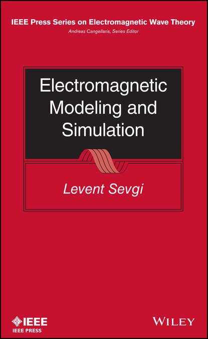 Levent Sevgi Electromagnetic Modeling and Simulation dennis sullivan m electromagnetic simulation using the fdtd method