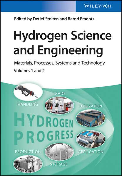 Фото - Группа авторов Hydrogen Science and Engineering, 2 Volume Set jean claude sabonnadière renewable energy technologies