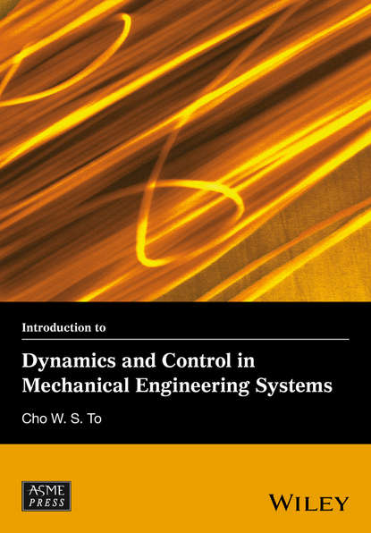 Cho W. S. To Introduction to Dynamics and Control in Mechanical Engineering Systems cho w s to engineering dynamics