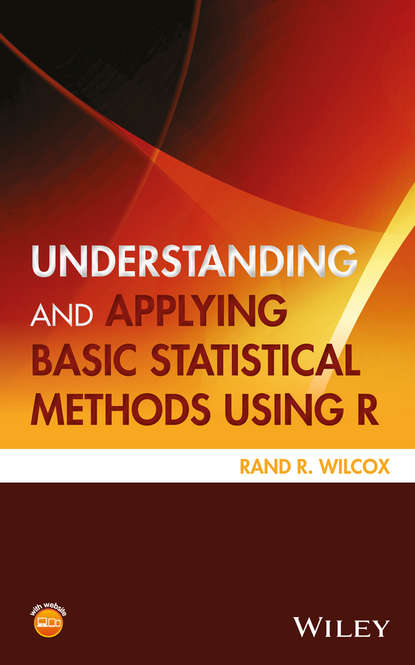 Rand R. Wilcox Understanding and Applying Basic Statistical Methods Using R mckinney jennifer understanding and applying research design