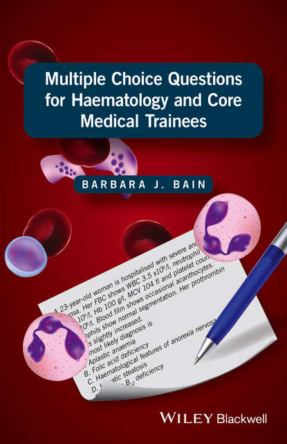цены Barbara Bain J. Multiple Choice Questions for Haematology and Core Medical Trainees