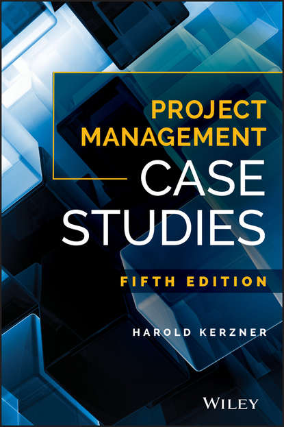 Harold Kerzner, Ph.D. Project Management Case Studies